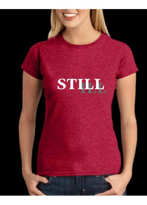 Still Ill T-Shirt:  WOMEN Antique Cherry Red