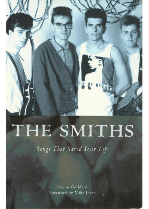 The Smiths: Songs That Saved Your Life book  by Simon Goodard