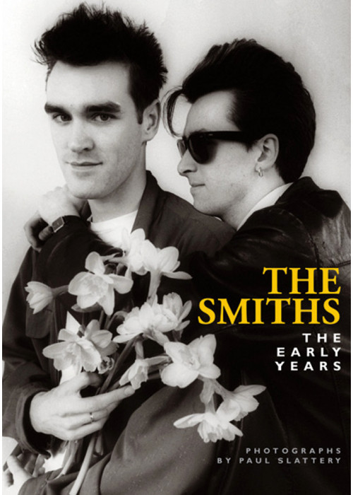 The Smiths - The Early Years by Paul Slattery