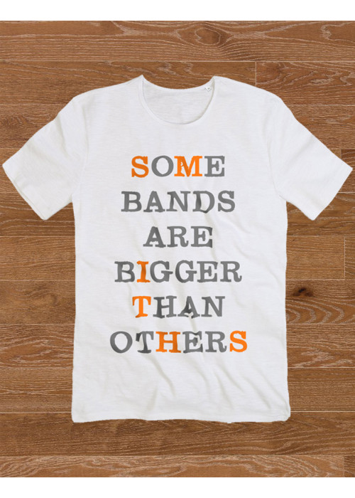 ONLY S & XL Avail. - Some Bands Are Bigger Than Others Class White  T-Shirt