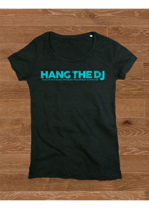 Hang The DJ Women's Class T-Shirt