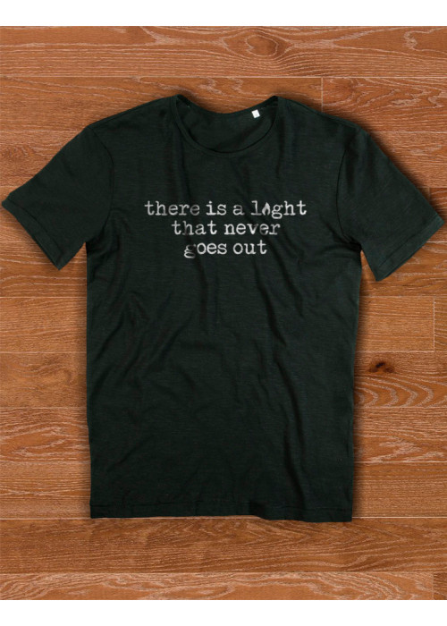There is a  Light That Never Goes Out Class Fashion T-Shirt - BLACK